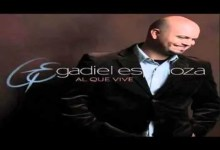 musica cristiana - Gadiel Espinoza - Te Vi Llegar