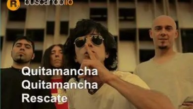 Photo of Video: Quitamancha – Rescate