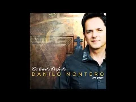 Dios de Amor – Danilo Montero, La Carta Perfecta
