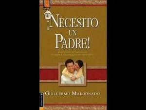 Lee más sobre el artículo Guillermo Maldonado – Necesito un Padre