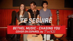 Bethel Music – Chasing you – Cover en espanol by TWICE