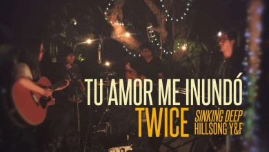 Tu amor me inundo - Sinking Deep - Hillsong Young and Free