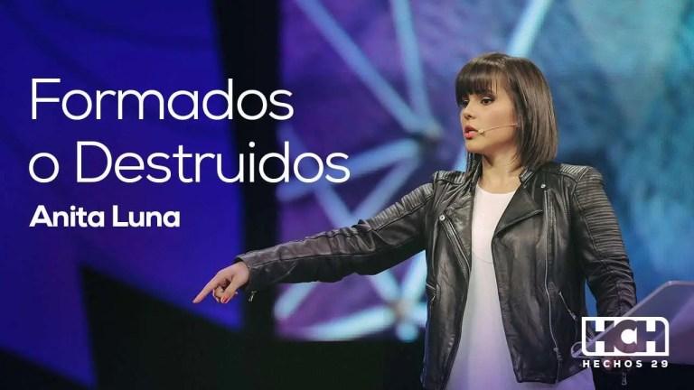Anita Luna – Formados o Destruidos – Hechos 29, 2014.