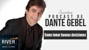 Lee más sobre el artículo Como tomar buenas decisiones – Dante Gebel