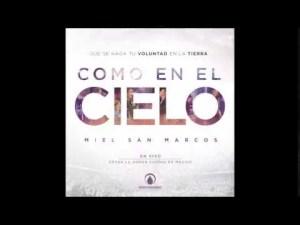 Miel San Marcos feat Marco Barrientos – Como En El Cielo 2015