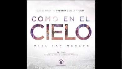 Photo of Miel San Marcos feat Marco Barrientos – Como En El Cielo 2015