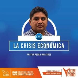 La Crisis Economica Mundial – Pedro Martinez