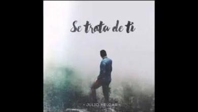 Julio Melgar 2015 - Se Trata de Ti , Nuevo Album