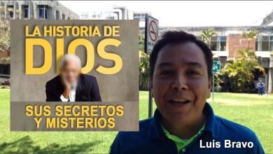 La Historia de Dios, sus secretos y misterios - Luis Bravo