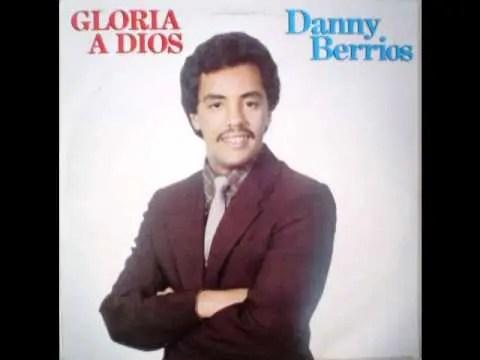 Danny Berrios – A Dios sea la gloria