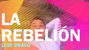 Lee más sobre el artículo La Rebelión – Luis Bravo