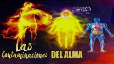 Photo of Las contaminaciones del alma – Apostol Mario Rivera