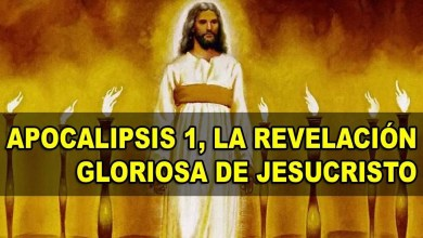 Photo of Apocalipsis 1, La Revelacion Gloriosa de Jesucristo