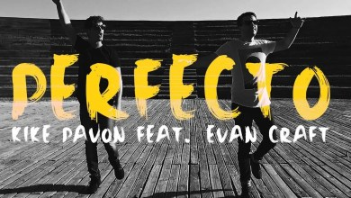 Photo of Perfecto – Kike Pavón feat. Evan Craft