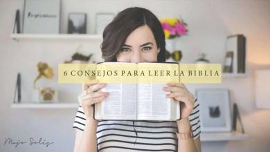 Photo of 6 Consejos para Leer la Biblia – Majo Solís