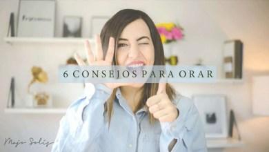 Photo of 6 Consejos Para Orar – Majo Solís