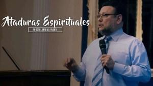 Lee más sobre el artículo Ataduras Espirituales – Apostol Mario Rivera