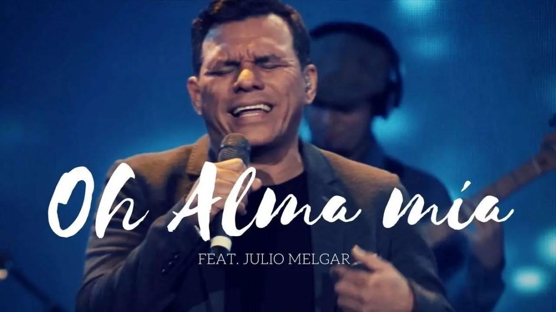 En este momento estás viendo Oh Alma Mía – Los Voceros de Cristo feat. Julio Melgar