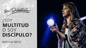 Lee más sobre el artículo ¿Soy multitud o soy discípulo? – Natalia Nieto