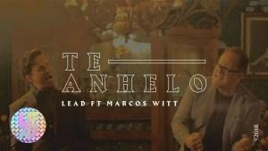 Lee más sobre el artículo LEAD – Te Anhelo Ft. Marcos Witt