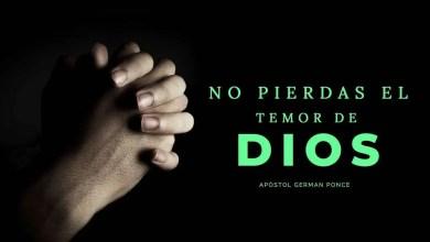 No pierdas el temor de Dios - Apóstol German Ponce