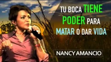 Photo of Tu boca tiene poder para matar o dar vida – Profeta Nancy Amancio