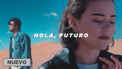 Photo of Hola, Futuro — Un Corazón (Videoclip Oficial)