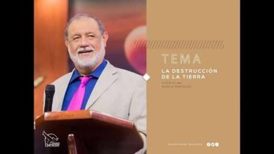 Photo of La destrucción de la tierra – Apóstol Sergio Enríquez