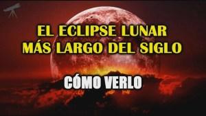 Lee más sobre el artículo Luna de Sangre y El Eclipse Más Largo del Siglo XXI