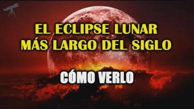 Photo of Luna de Sangre y El Eclipse Más Largo del Siglo XXI