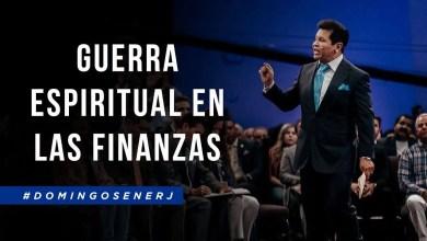 Photo of Guerra Espiritual en las Finanzas – Apóstol Guillermo Maldonado