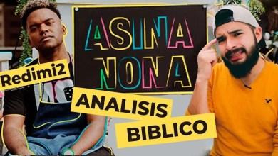 Photo of Asina Nona, análisis bíblico – Redimi2 – AndyVlog