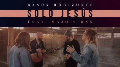 Photo of Banda Horizonte ft. Majo Y Dan – Sólo Jesús