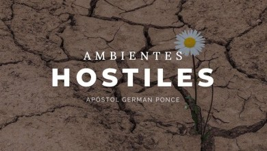 Photo of Ambientes hostiles – Apóstol German Ponce