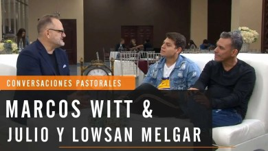 Photo of Marcos Witt entrevista a Julio Melgar y Lowsan Melgar