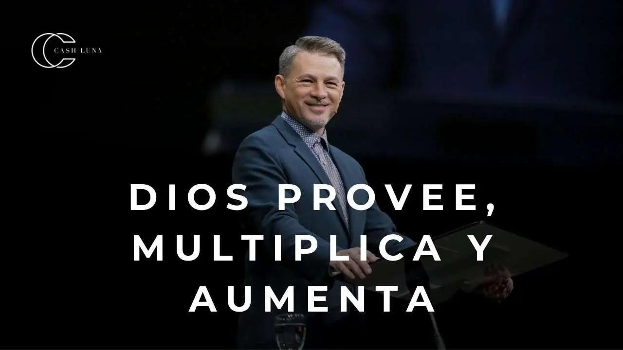 En este momento estás viendo Pastor Cash Luna – Dios provee, multiplica y aumenta
