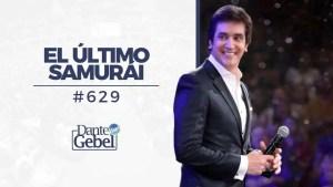 El último samurái – Dante Gebel
