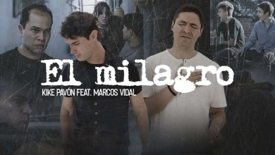 Photo of Kike Pavón Ft Marcos Vidal – El Milagro