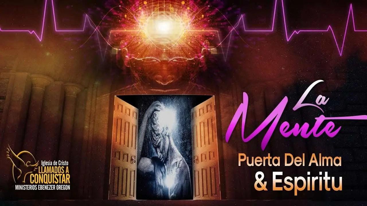 La Mente, Puerta Del Alma y Espiritu – Ap. Mario Rivera