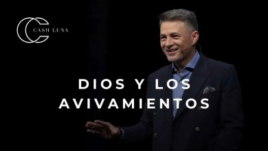 Photo of Dios y los avivamientos – Pastor Cash Luna