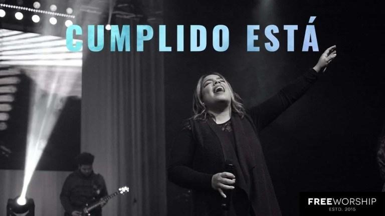 Cumplido Está – Free Worship