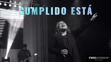 Photo of Cumplido Está – Free Worship