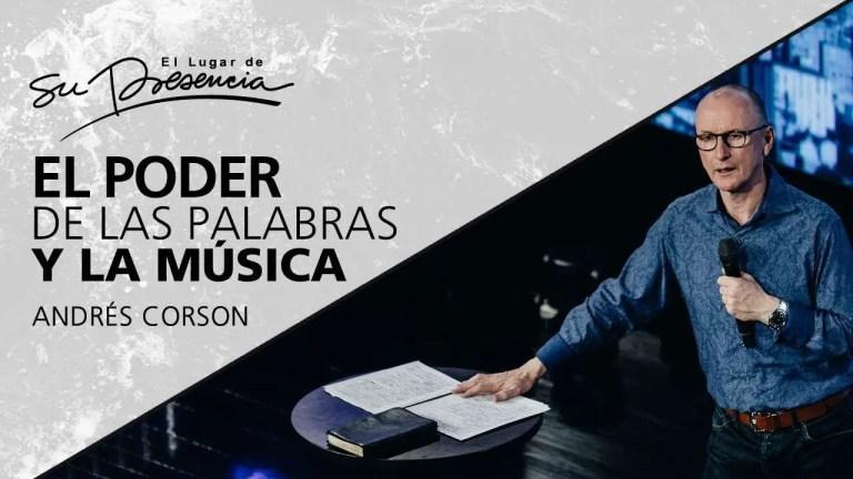 El poder de las palabras y de la música – Andres Corson