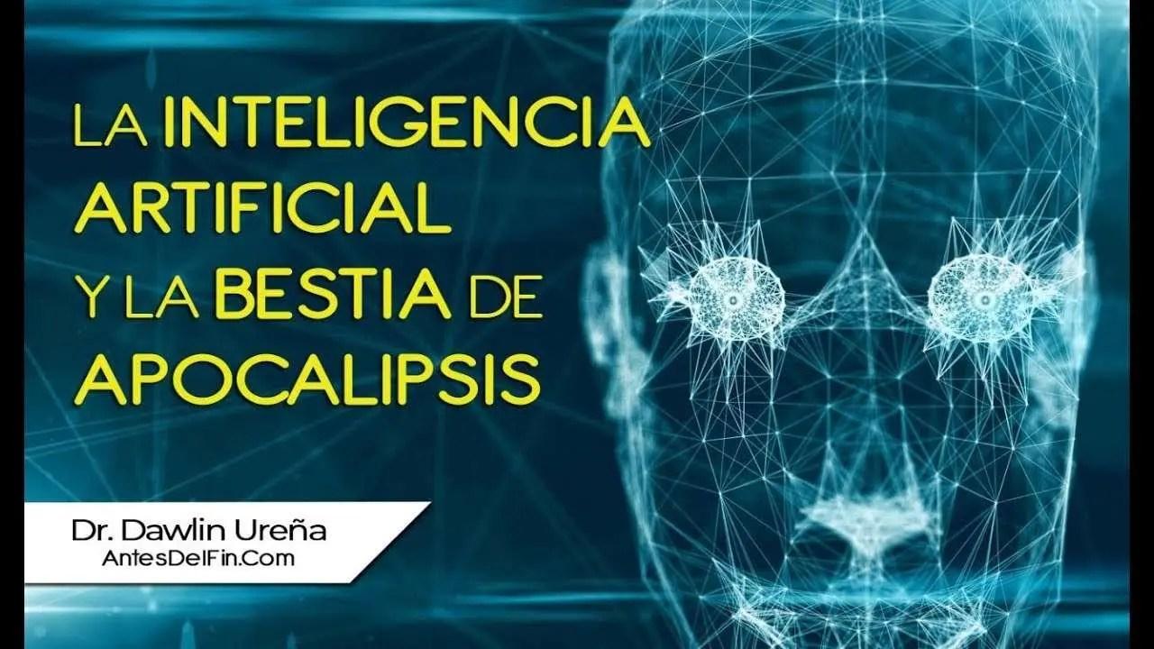 En este momento estás viendo La Inteligencia Artificial y la Bestia de apocalipsis – Dr. Ureña