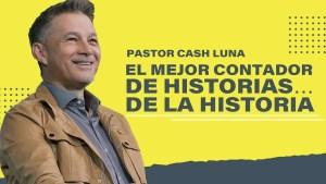 Lee más sobre el artículo El mejor contador de historias… de la historia – Pastor Cash Luna