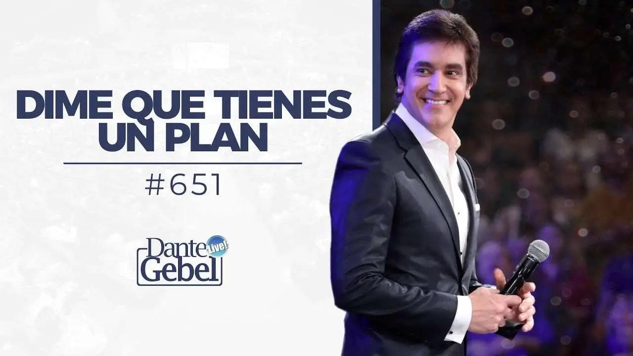 En este momento estás viendo Dime que tienes un plan – Dante Gebel