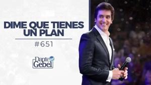Lee más sobre el artículo Dime que tienes un plan – Dante Gebel