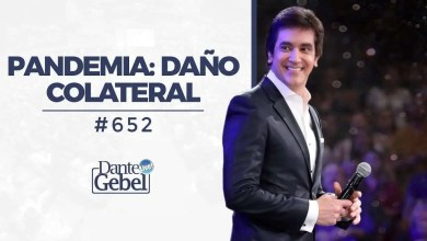 Photo of Pandemia: Daño Colateral – Dante Gebel