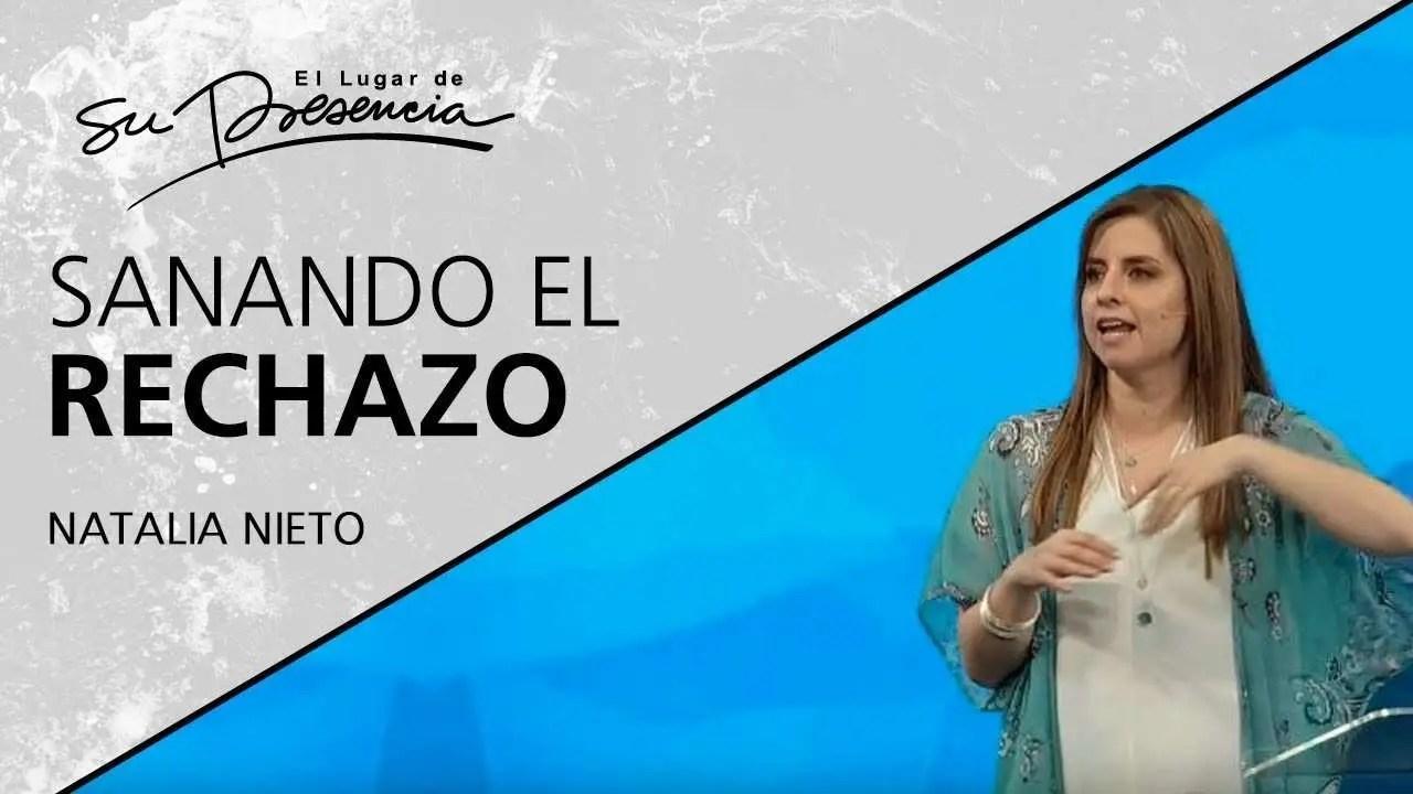 En este momento estás viendo Sanando el rechazo – Natalia Nieto