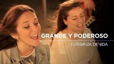 Photo of Esperanza de Vida – Grande y poderoso